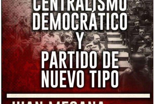 Compendio De Textos Sobre Partido. Centralismo Democrático Y Partido De Nuevo Tipo.